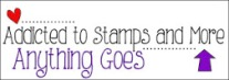 addicted to stamps n more anything goes