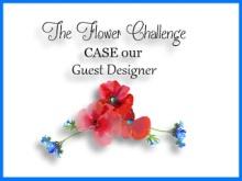 flowerchallengecaseourguestdesigner